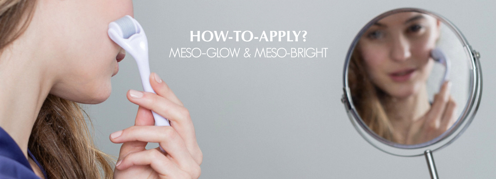 How To Apply - MESO-GLOW & MESO-BRIGHT - At Home Mesotherapy by Laboratoires Surface-Paris