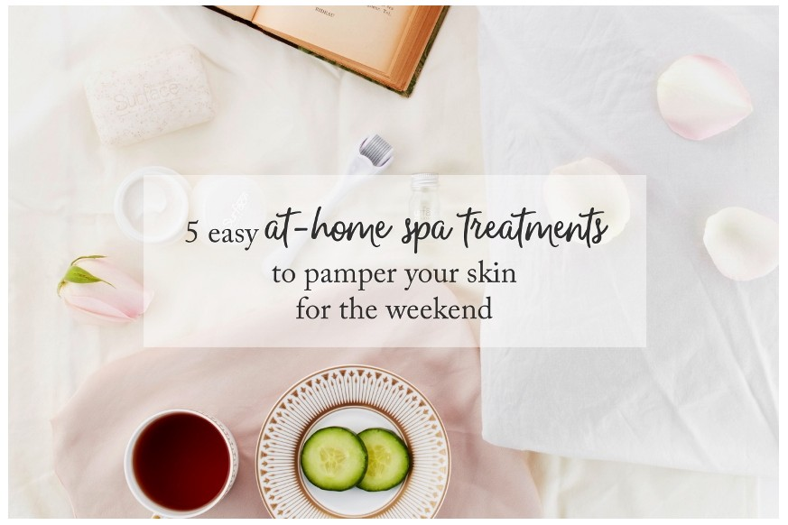 5 Easy At-Home Spa Treatments For The Weekend